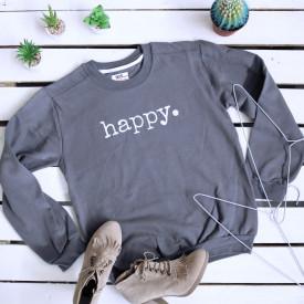 Happy. sweatshirt