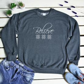 Believe. sweatshirt
