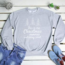 This is my Christmas movies watching shirt. sweatshirt