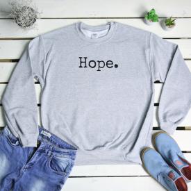 Hope. sweatshirt