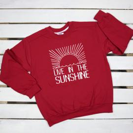 Live in the sunshine. sweatshirt