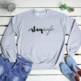 Stay safe. sweatshirt