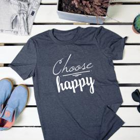 Choose happy. t-shirt