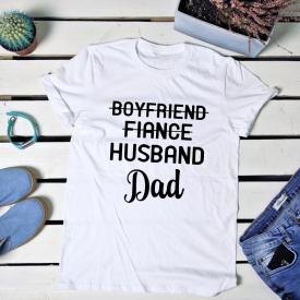 boyfriend, fiance, husband, dad. t-shirt