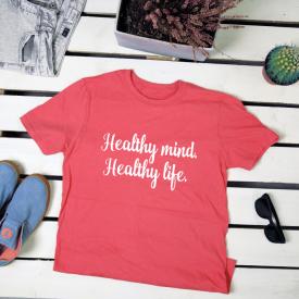 Healthy mind healthy life. t-shirt