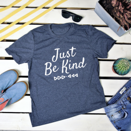 Just be kind. t-shirt