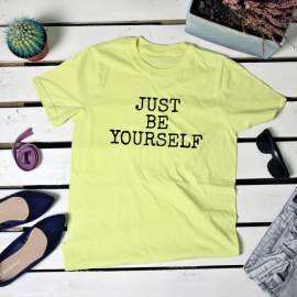 Just be yourself. t-shirt