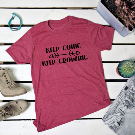 Keep going keep growing. t-shirt