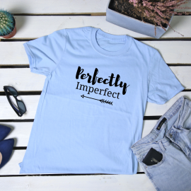 Perfectly imperfect. t-shirt