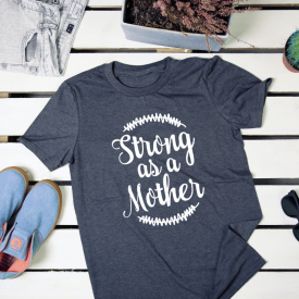 Strong as mother. t-shirt