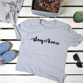 Stay at home. t-shirt