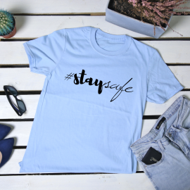 Stay safe. t-shirt