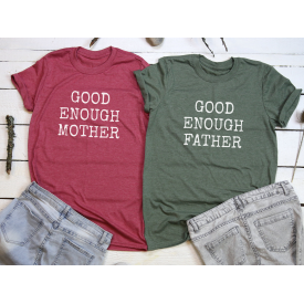 Good enought mother, father couple t-shirt set