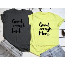 Good enought dad, mom couple t-shirt set